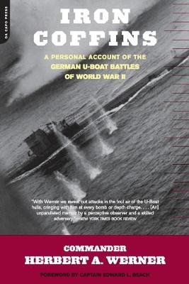 Iron Coffins: A Personal Account Of The German U-boat Battles Of World War II (Paperback)