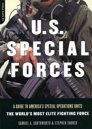 U.S. Special Forces: A Guide To America's Special Operations Units - The World's Most Elite Fighting Force (Paperback)