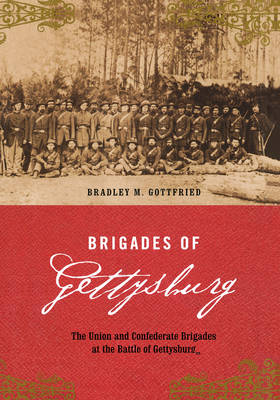 Brigades Of Gettysburg: The Union And Confederate Brigades At The Battle Of Gettysburg (Hardback)