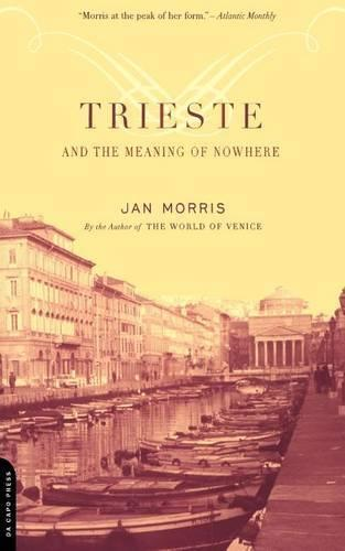Trieste And The Meaning Of Nowhere (Paperback)