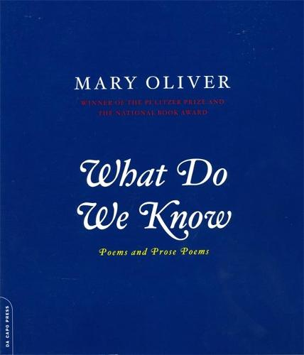 What Do We Know: Poems And Prose Poems (Paperback)