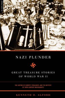Nazi Plunder: Great Treasure Stories Of World War II (Paperback)