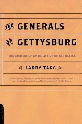 The Generals Of Gettysburg: The Leaders Of America's Greatest Battle (Paperback)