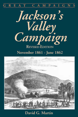 Jackson's Valley Campaign: November 1861- June 1862 (Paperback)