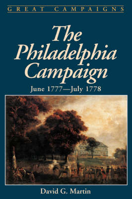 The Philadelphia Campaign: June 1777- July 1778 (Paperback)