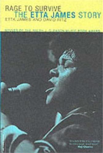 Rage To Survive: The Etta James Story (Paperback)