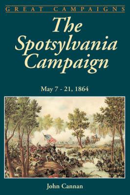 The Spotsylvania Campaign: May 7-21, 1864 (Paperback)