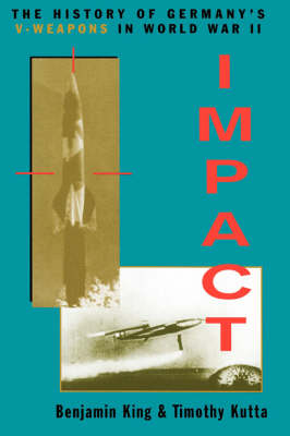 Impact: The History Of Germany's V-weapons In World War II (Paperback)