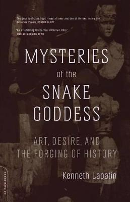 Mysteries Of The Snake Goddess: Art, Desire, And The Forging Of History (Paperback)
