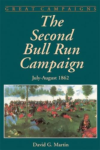 The Second Bull Run Campaign: July-August 1862 (Paperback)