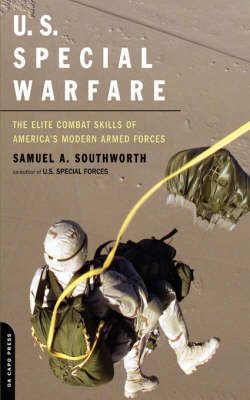 U.S. Special Warfare: The Elite Combat Skills Of America's Modern Armed Forces (Paperback)