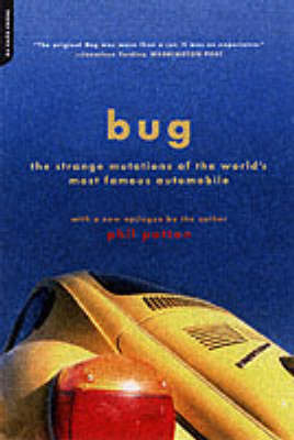 Bug: The Strange Mutations of the World's Most Famous Automobile (Paperback)