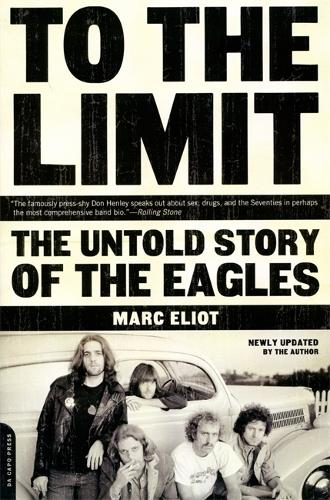 To the Limit: The Untold Story of the Eagles (Paperback)