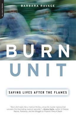 Burn Unit: Saving Lives After the Flames (Paperback)