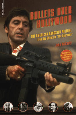 """Bullets Over Hollywood: The American Gangster Picture from the Silents to """"The Sopranos"""" (Paperback)"""