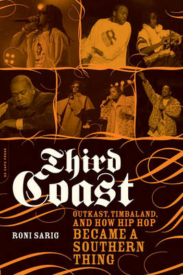 "Third Coast: ""OutKast"", ""Timbaland"" and How Hip Hop Became a Southern Thing (Paperback)"