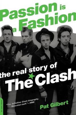Passion Is a Fashion: The Real Story of the Clash (Paperback)
