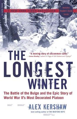 The Longest Winter: The Battle of the Bulge and the Epic Story of World War II's Most Decorated Platoon (Paperback)