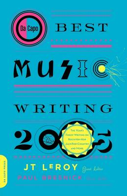 Da Capo Best Music Writing 2005: The Year's Finest Writing on Rock, Hip-Hop, Jazz, Pop, Country, & More (Paperback)