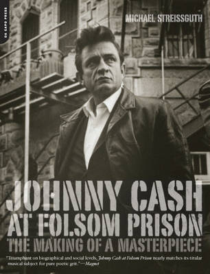 Johnny Cash at Folsom Prison: The Making of a Masterpiece (Paperback)