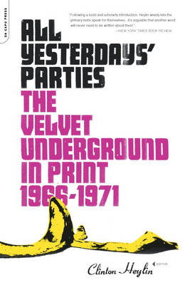 All Yesterdays' Parties: The Velvet Underground in Print, 1966-1971 (Paperback)