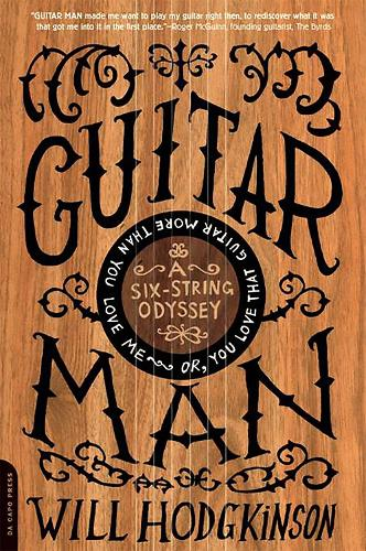 Guitar Man: A Six-String Odyssey, or, You Love that Guitar More than You Love Me (Paperback)