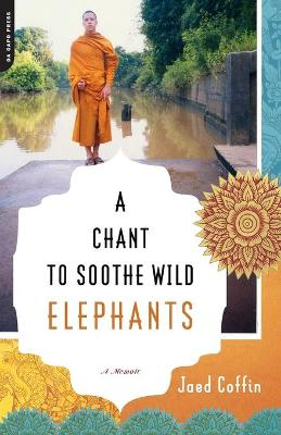 A Chant to Soothe Wild Elephants (Paperback)