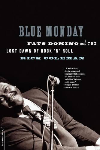 Blue Monday: Fats Domino and the Lost Dawn of Rock 'n' Roll (Paperback)