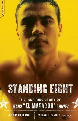 "Standing Eight: The Inspiring Story of Jesus ""El Matador"" Chavez (Paperback)"