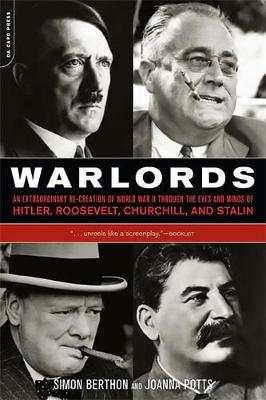 Warlords: An Extraordinary Re-creation of World War II through the Eyes and Minds of Hitler, Churchill, Roosevelt, and Stalin (Paperback)