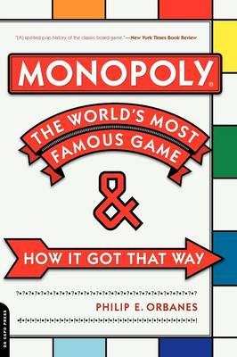 Monopoly: The World's Most Famous Game--And How It Got That Way (Paperback)