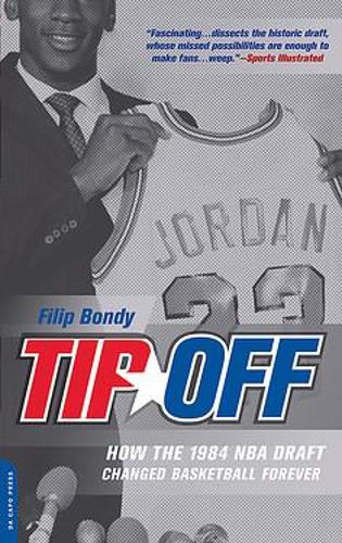Tip-Off: How the 1984 NBA Draft Changed Basketball Forever (Paperback)