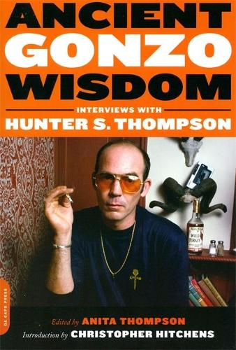 Ancient Gonzo Wisdom: Interviews with Hunter S. Thompson (Paperback)