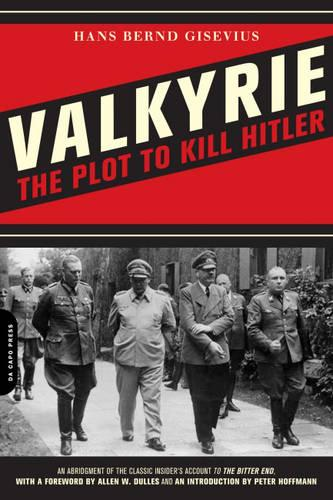 Valkyrie: An Insider's Account of the Plot to Kill Hitler (Paperback)