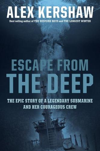 Escape from the Deep: A True Story of Courage and Survival During World War II (Paperback)