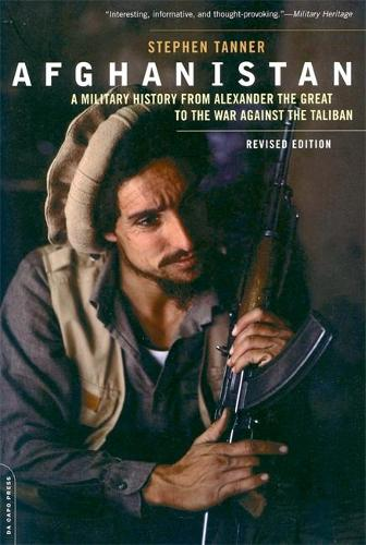 Afghanistan (Revised Edition): A Military History from Alexander the Great to the War against the Taliban (Paperback)