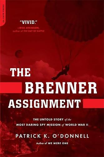 The Brenner Assignment: The Untold Story of the Most Daring Spy Mission of World War II (Paperback)