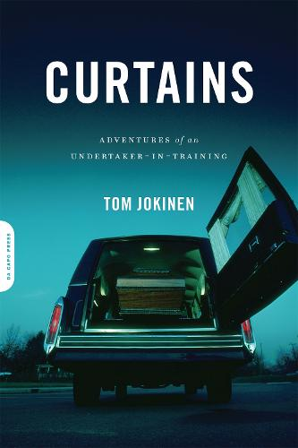 Curtains: Adventures of an Undertaker-in-Training (Paperback)