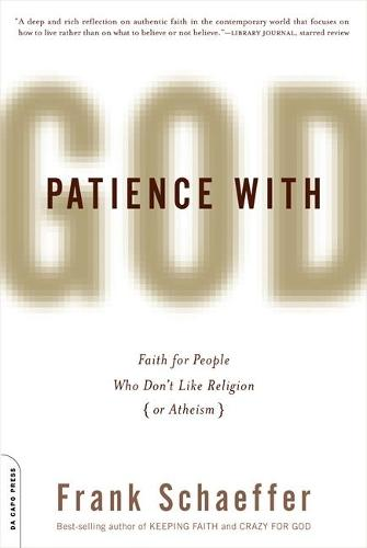 Patience With God: Faith for People Who Don't Like Religion (or Atheism) (Paperback)