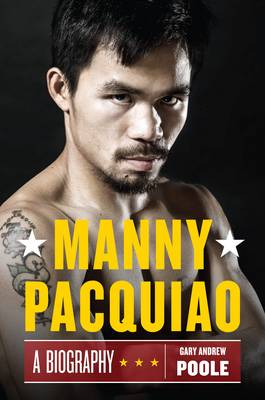 Pacman: Behind the Scenes with Manny Pacquiao - The Greatest Pound-for-pound Fighter in the World (Hardback)