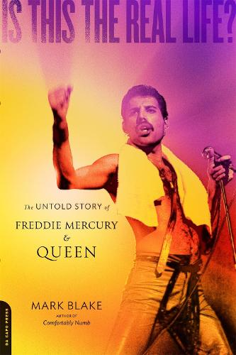 Is This the Real Life?: The Untold Story of Freddie Mercury and Queen (Paperback)