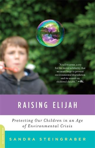 Raising Elijah: Protecting Our Children in an Age of Environmental Crisis (Paperback)