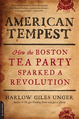 American Tempest: How the Boston Tea Party Sparked a Revolution (Paperback)