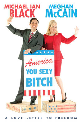 America, You Sexy Bitch: A Love Letter to Freedom (Hardback)