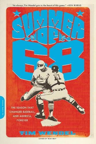 Summer of '68: The Season That Changed Baseball--and America--Forever (Paperback)