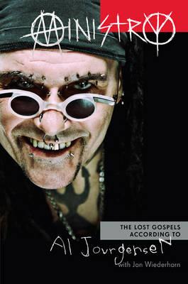Ministry: The Lost Gospels According to Al Jourgensen (Hardback)