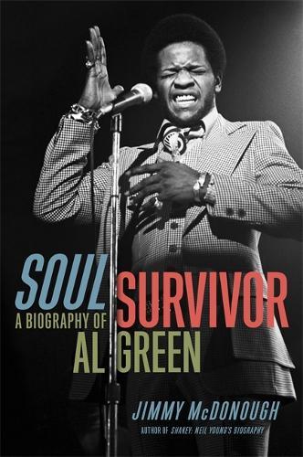 Soul Survivor: A Biography of Al Green (Hardback)