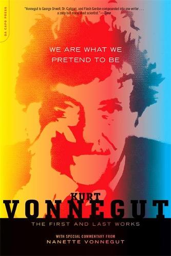 We Are What We Pretend To Be: The First and Last Works (Paperback)