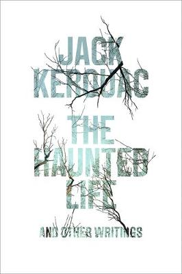 The Haunted Life: and Other Writings (Hardback)