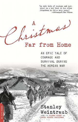 A Christmas Far from Home: An Epic Tale of Courage and Survival during the Korean War (Paperback)